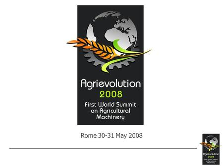 Rome 30-31 May 2008. World demand trend Agricultural tractors Millions US $ Italian Institute for Foreign Trade.