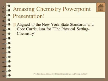 "Amazing Chemistry Powerpoint Presentation!  Aligned to the New York State Standards <strong>and</strong> Core Curriculum for "" The Physical Setting- Chemistry "" Produced."