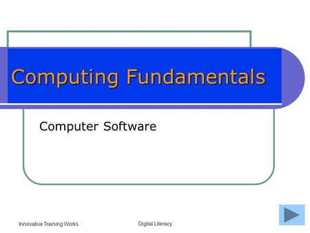 Innovative Training Works Digital Literacy Computing Fundamentals Computer Software.