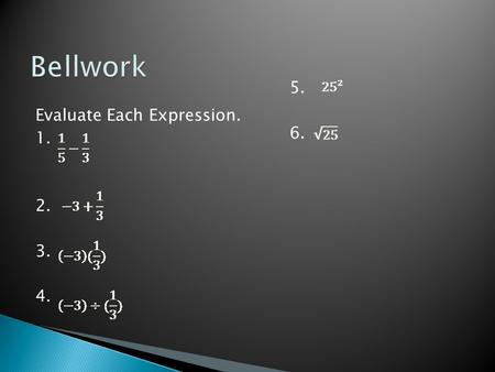 Evaluate Each Expression. 1. 2. 3. 4. 5. 6.. Lesson 2.1 Operations with Numbers.