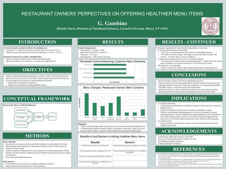RESTAURANT OWNERS' PERPECTIVES ON OFFERING HEALTHIER <strong>MENU</strong> ITEMS G. Gambino Dietetic Intern, Division of Nutritional Sciences, Cornell University, Ithaca,