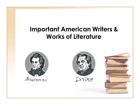 Important American Writers & Works of Literature.