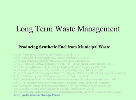 Long Waste <strong>Management</strong> Long Term Waste <strong>Management</strong> Rev A, 'Waste Energy History & Process Data', May 16, 2011 Rev B, 'GENESIS Process Simulator & <strong>Operator</strong>.