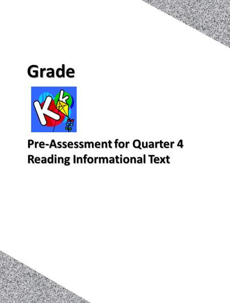1 Pre-Assessment <strong>for</strong> Quarter 4 Reading Informational Text Grade.