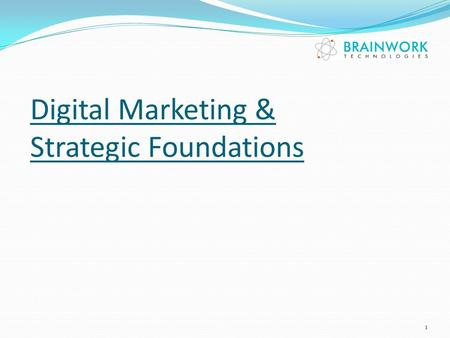 Digital Marketing & Strategic Foundations 1. Agenda Creating Marketing Ecosystem to Support your Brand Changing Nature of Consumer Media Usage Synthesising.