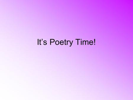 It's Poetry Time!. Poetry Poster 1. Choose a partner or decide to work alone. 2. Examples will be typed Incorporate all 7 figures of speech. 1.Simile.