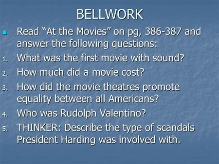 "BELLWORK Read ""At the Movies"" on pg, 386-387 and answer the following questions: Read ""At the Movies"" on pg, 386-387 and answer the following questions:"