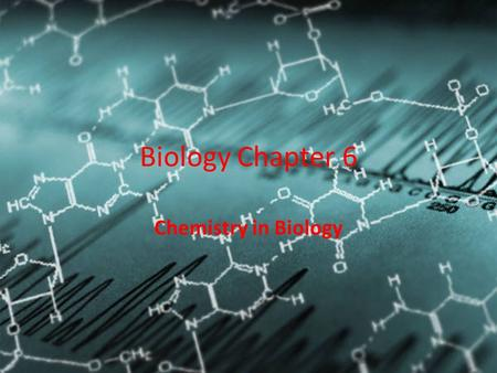Biology Chapter 6 Chemistry in Biology. Atoms, Elements and Compounds Matter is anything that has mass and takes up space Atoms are the building blocks.