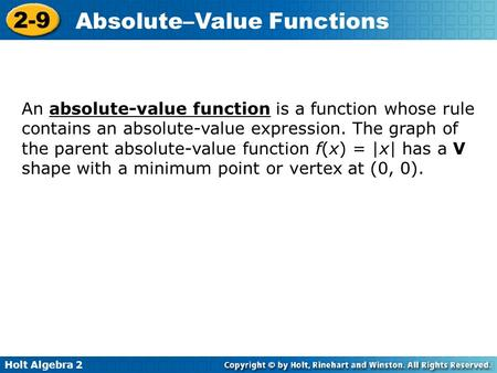 An absolute-value function is a function whose rule contains an absolute-value expression. The graph of the parent absolute-value function f(x) = |x| has.
