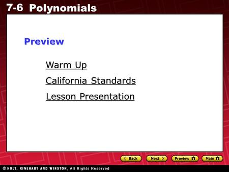 7-6 <strong>Polynomials</strong> Warm Up Warm Up Lesson Presentation Lesson Presentation California Standards California StandardsPreview.