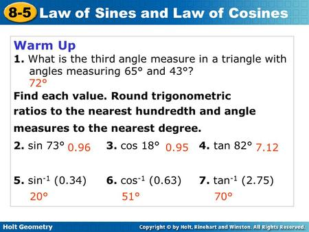 Holt Geometry 8-5 Law of Sines and Law of Cosines Warm Up 1 ...
