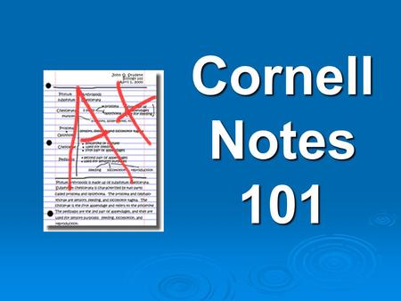 Cornell Notes 101.   What do you know about Cornell Notes?   On a scale of 1 to 10, how often do your students use Cornell notes in your class? Quickwrite.