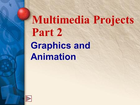 Graphics and Animation Multimedia Projects Part 2.