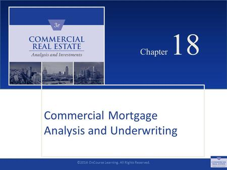 CHAPTER 28 4/22/2017 Chapter 28 Investment Analysis of Real Estate  Development Projects: Overview & Background ©2014 OnCourse Learning  All  Rights Reserved