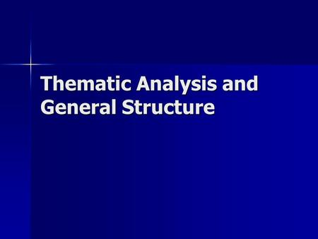 Thematic Analysis <strong>and</strong> General Structure. Pick one of the following student issues. How might you analyse it? Deciding which University to go to Deciding.
