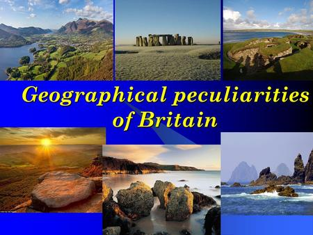 Geographical peculiarities of Britain
