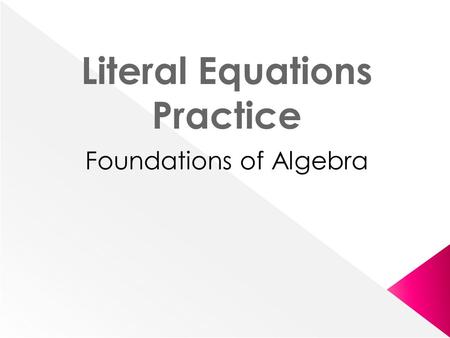 Foundations of Algebra Literal Equations Practice.