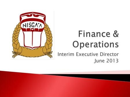 Interim Executive Director June 2013.  Financial Management Practices Audit Results - 2011-2012 Fiscal Year Audit Results - 2012-2013 Fiscal Year Internal.