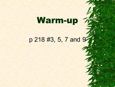 Warm-up p 218 #3, 5, 7 and 9. Section 12-5: Sigma Notation and the n th Term In this section we will answer…  What notation can be used to indicate the.