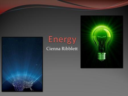 Cienna Ribblett. Kinetic Energy The energy of motion Ex. Riding a bike, frog leaping Leaping Frog.