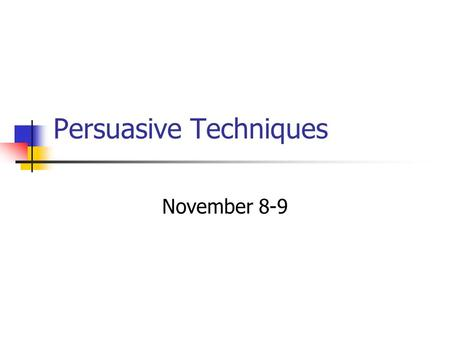 Persuasive Techniques November 8-9. Truth in Advertising Advertisers will mix fact and opinion in their ad to confuse their audience What are some examples.