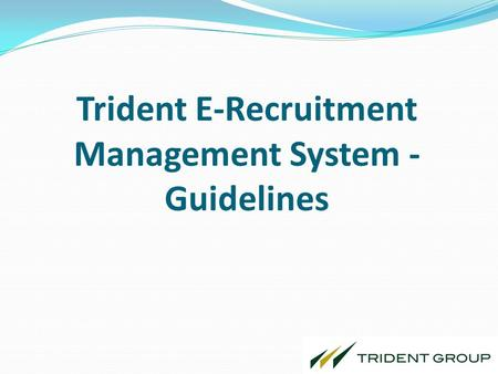 Trident E-Recruitment Management System - Guidelines 1.
