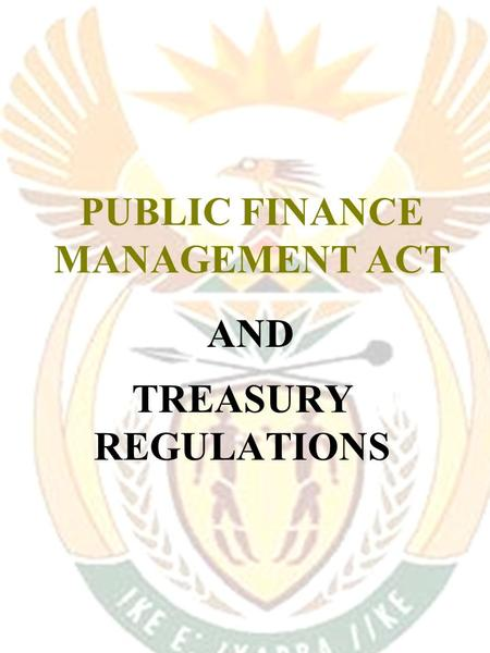 PUBLIC FINANCE MANAGEMENT ACT TREASURY REGULATIONS AND.