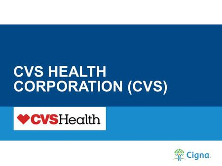 CVS HEALTH CORPORATION (CVS). CVS Health Corporation together with its subsidiaries, is the largest integrated pharmacy health care provider in the United.