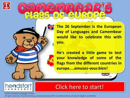 Click here to start! Click here to start! Click here to start! Click here to start! ©2015 Headstart Languages Limited. All rights reserved. Unauthorised.