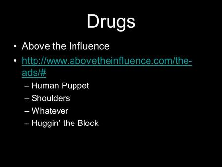 Drugs Above the Influence