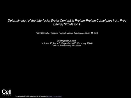 Determination of the Interfacial Water Content in Protein-Protein Complexes from Free Energy Simulations Peter Monecke, Thorsten Borosch, Jürgen Brickmann,