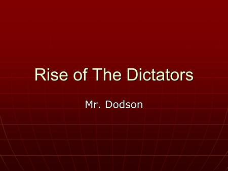 Rise of The Dictators Mr. Dodson. The Rise of Dictators How did Stalin change the government and the economy of the Soviet Union? How did Stalin change.