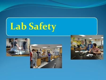 Lab Safety. 1. Required Dress 2. General Conduct 3. Basic Lab Procedures 4. Basic Emergency Procedures.