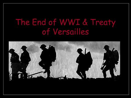 The End of WWI & Treaty of Versailles Ypres Five battles from 1914-1918 1,700,000 soldiers on both sides were killed or wounded and an uncounted number.