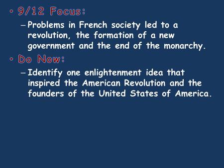Revolution breaks out in France in 1789 – Many injustices existed in France before the Revolution.