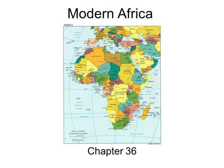 Modern Africa Chapter 36. Colonial Legacy…Why is Africa the Way it is??? Africans were dependent upon colonial economic help…even after independence Africans.