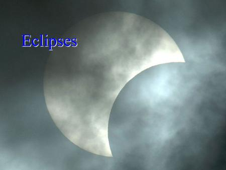 Eclipses. SOLAR ECLIPSES Solar Eclipse- caused by the moon making a small shadow on the Earth. –Moon crosses in front of the sun. –Moon is in a new moon.