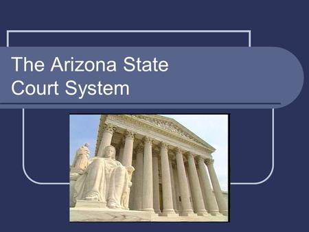 The Arizona State Court System. Jurisdiction State and Local Laws federal system allows states to deal with crime in a variety of ways Civil cases: between.