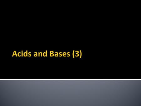Acids and Bases (3).  Bases are the oxides or hydroxides of metals.  Contains either oxide ions (O 2- ) or hydroxide ions (OH - ) BaseFormulaIons present.