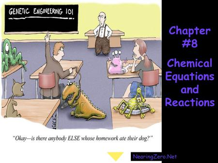 Chapter #8 Chemical Equations and Reactions NearingZero.Net.