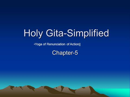 Holy Gita-Simplified Yoga of Renunciation of Action|| Chapter-5.