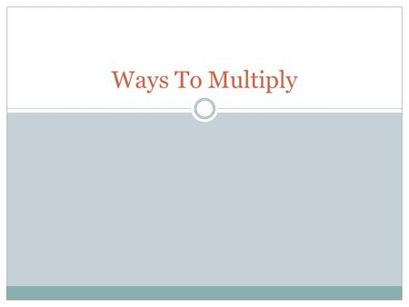 Ways To Multiply.