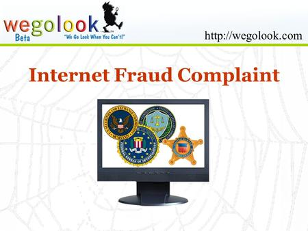 Internet Fraud Complaint.  Internet fraud refers to any type of frauds that take place due to the use of internet.