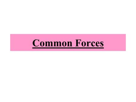 Common Forces.