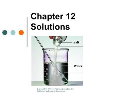 Chapter 12 Solutions Copyright © 2008 by Pearson Education, Inc. Publishing as Benjamin Cummings.