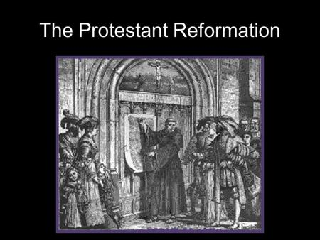 The Protestant Reformation. What is the Protestant Reformation? 1500-1648 The splintering of Roman Catholicism into other Christian faiths End of religious.