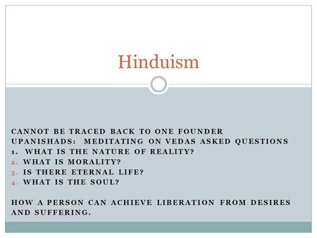Hinduism Cannot be traced back to one founder