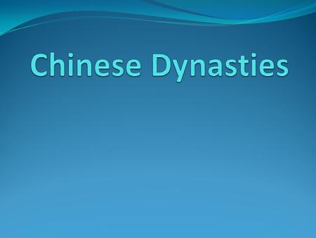 Dynasty: ruling family China's history can, in part, be seen as a series of dynasties.