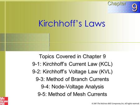 METHODS OF CIRCUIT ANALYSIS 9 Kirchhoffs Laws Chapter Topics Covered In