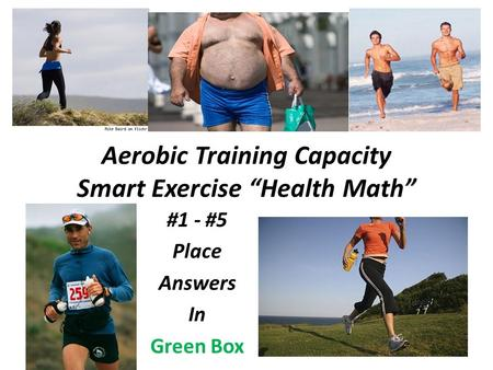 "Personal Fitness <strong>Aerobic</strong> Training Capacity Smart Exercise ""Health Math"" #1 - #5 Place Answers In Green Box."